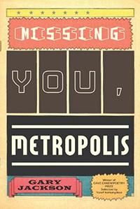 Jackson, Missing You Metropolis