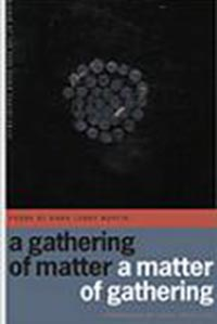 Martin, a gathering of matter